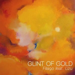 Glint Of Gold - Filago ft. Uzu (Cover Art)