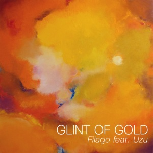 Glint Of Gold - Filago ft. Uzu (Cover Art)